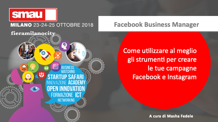 Masha-Fedele-SMAU-Milano-2018-Facebook-Business-Manager